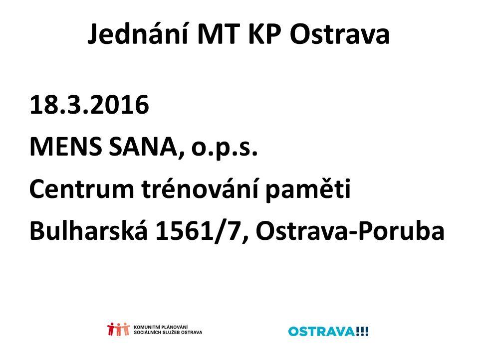 Jednání MT KP Ostrava 18.3.2016 MENS SANA, o.p.s.