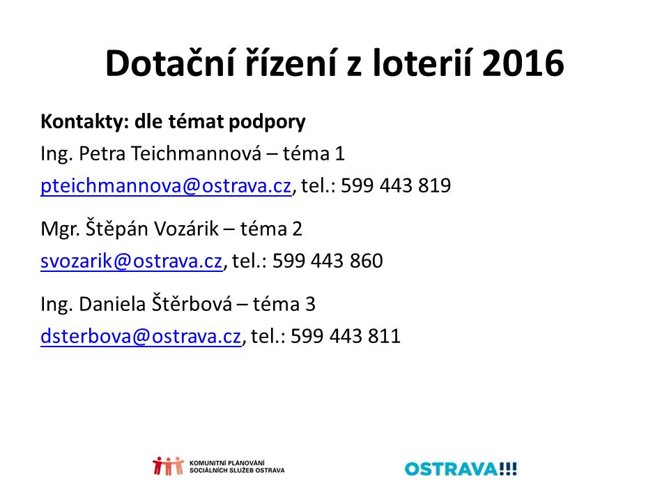 Dotační řízení z loterií 2016 Kontakty: dle témat podpory Ing.