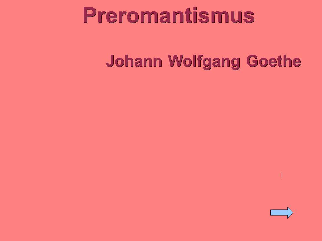 Preromantismus Johann Wolfgang Goethe