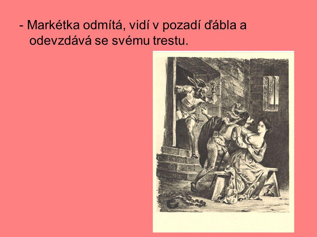 - Markétka odmítá, vidí v pozadí ďábla a odevzdává se svému trestu.