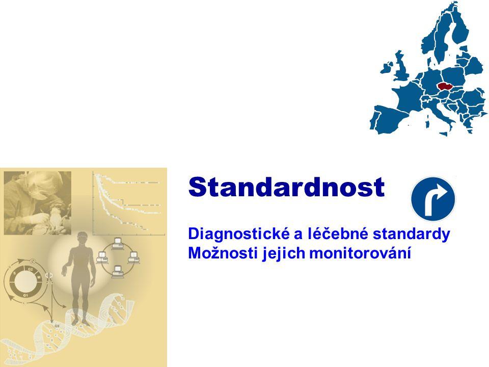 Standardnost Diagnostické a léčebné standardy Možnosti jejich monitorování