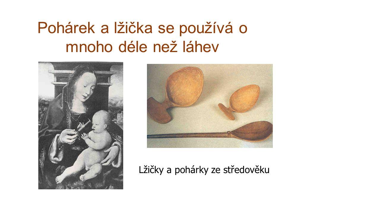 Pohárek a lžička se používá o mnoho déle než láhev Lžičky a pohárky ze středověku