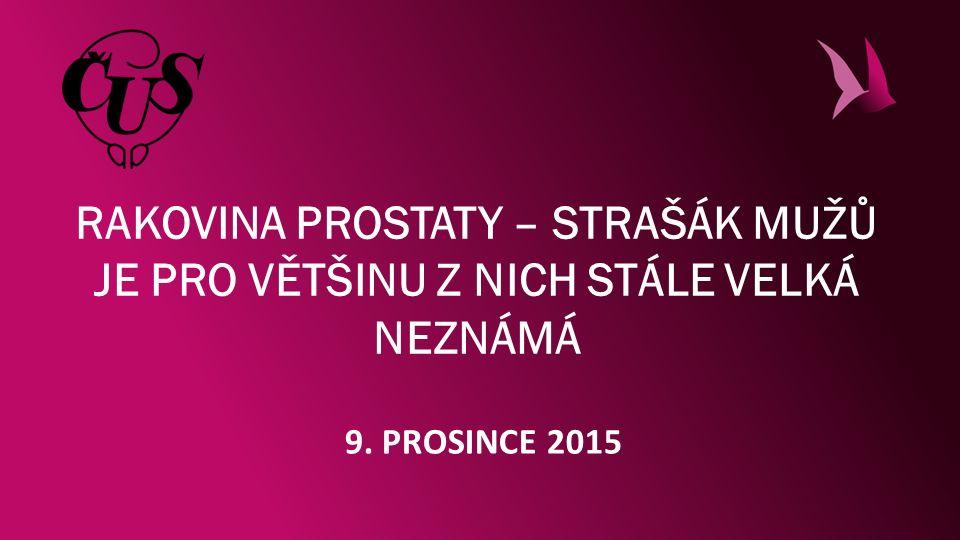 RAKOVINA PROSTATY – STRAŠÁK MUŽŮ JE PRO VĚTŠINU Z NICH STÁLE VELKÁ NEZNÁMÁ 9. PROSINCE 2015