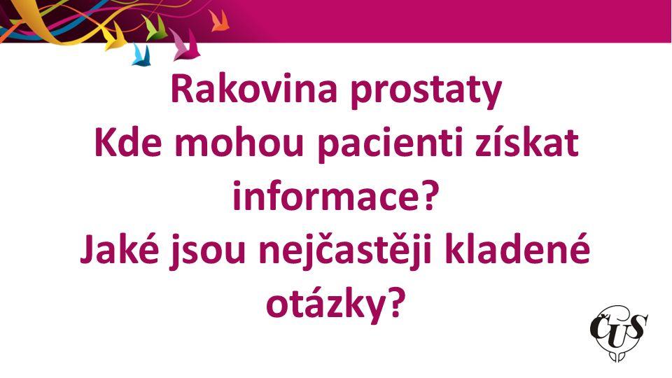 Rakovina prostaty Kde mohou pacienti získat informace Jaké jsou nejčastěji kladené otázky