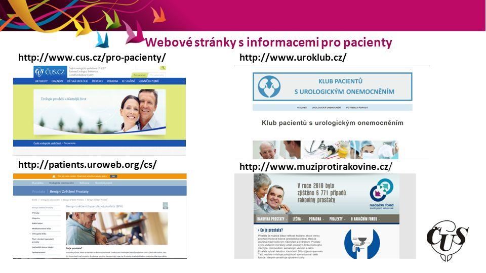 Webové stránky s informacemi pro pacienty http://www.cus.cz/pro-pacienty/http://www.uroklub.cz/ http://patients.uroweb.org/cs/ http://www.muziprotirakovine.cz/