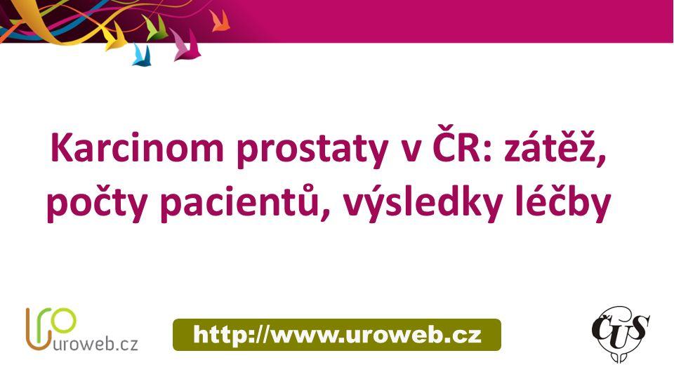 Karcinom prostaty v ČR: zátěž, počty pacientů, výsledky léčby http://www.uroweb.cz