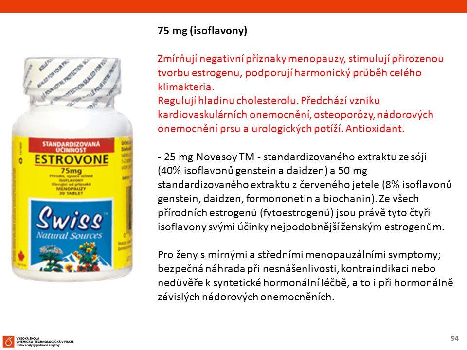 94 75 mg (isoflavony) Zmírňují negativní příznaky menopauzy, stimulují přirozenou tvorbu estrogenu, podporují harmonický průběh celého klimakteria. Re