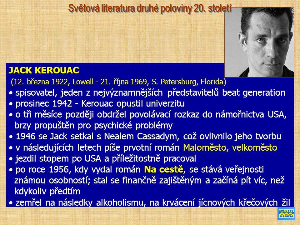 JACK KEROUAC (12. března 1922, Lowell - 21. října 1969, S.