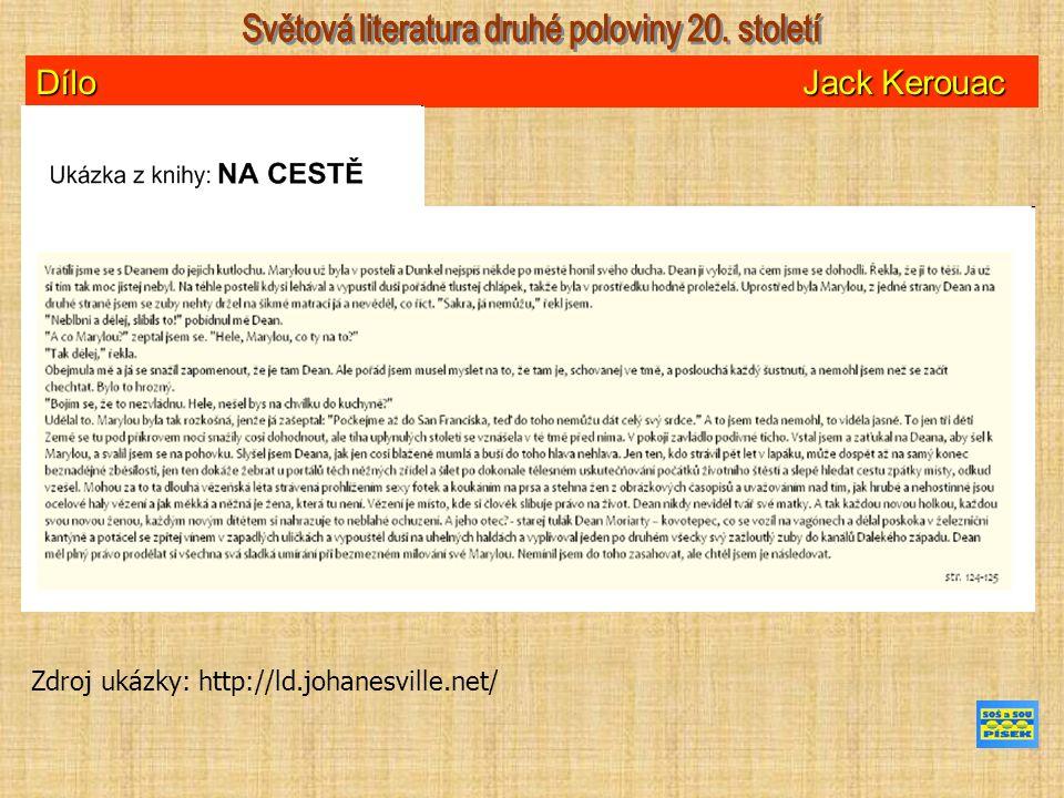 Dílo Jack Kerouac Zdroj ukázky: http://ld.johanesville.net/