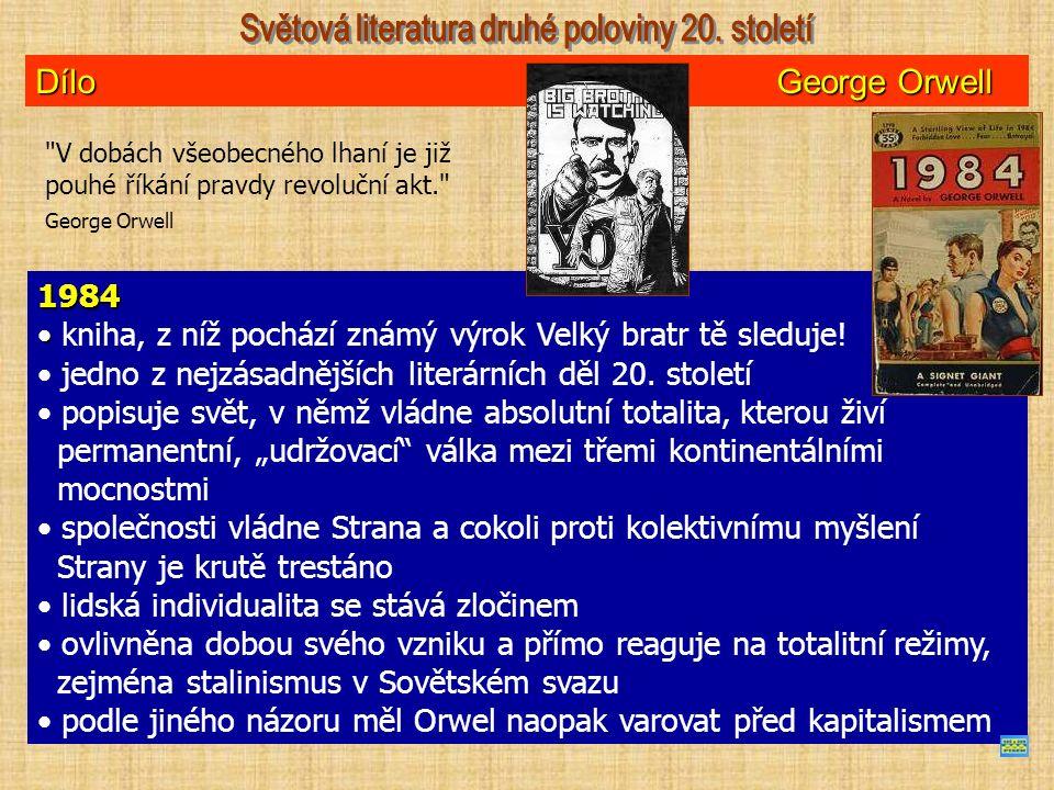 Dílo George Orwell 1984 kniha, z níž pochází známý výrok Velký bratr tě sleduje.
