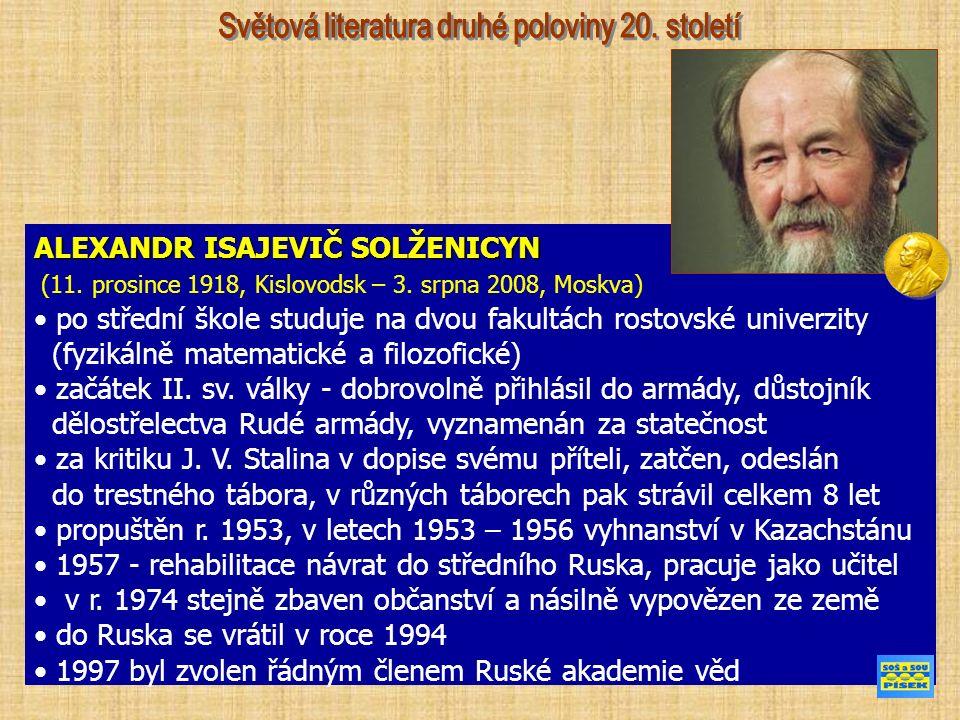 ALEXANDR ISAJEVIČ SOLŽENICYN (11. prosince 1918, Kislovodsk – 3.