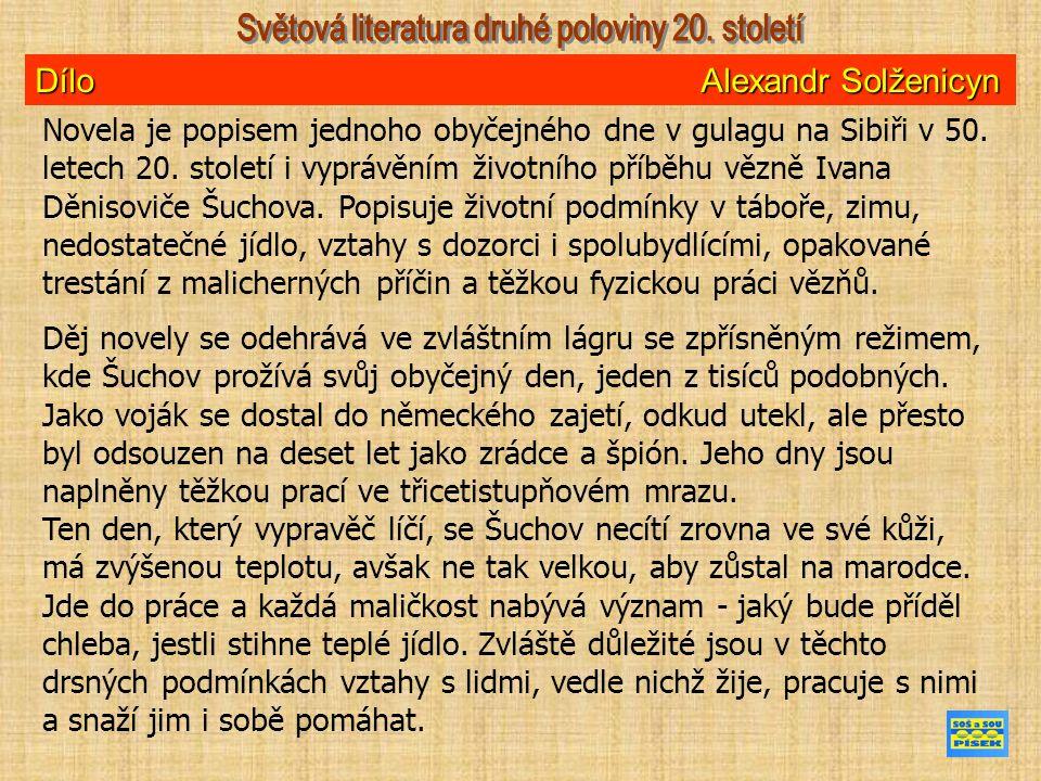 Dílo Alexandr Solženicyn Novela je popisem jednoho obyčejného dne v gulagu na Sibiři v 50.