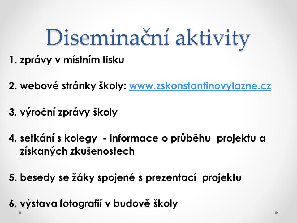 Diseminační aktivity 1. zprávy v místním tisku 2. webové stránky školy: www.zskonstantinovylazne.czwww.zskonstantinovylazne.cz 3. výroční zprávy školy