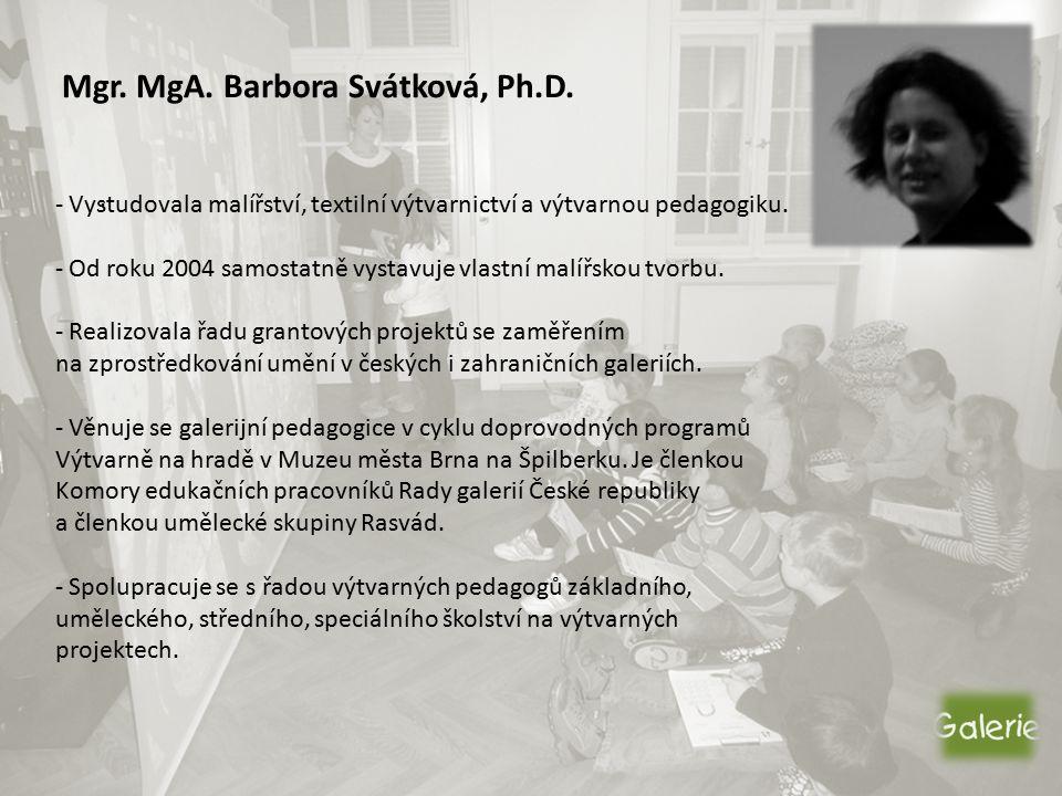 Mgr. MgA. Barbora Svátková, Ph.D..
