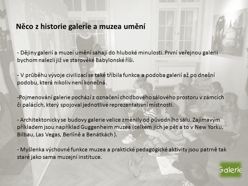 Něco z historie galerie a muzea umění - Dějiny galerií a muzeí umění sahají do hluboké minulosti.