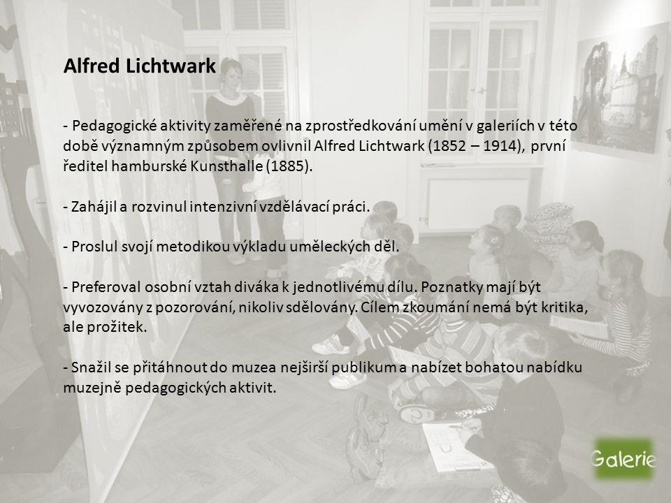Alfred Lichtwark - Pedagogické aktivity zaměřené na zprostředkování umění v galeriích v této době významným způsobem ovlivnil Alfred Lichtwark (1852 – 1914), první ředitel hamburské Kunsthalle (1885).