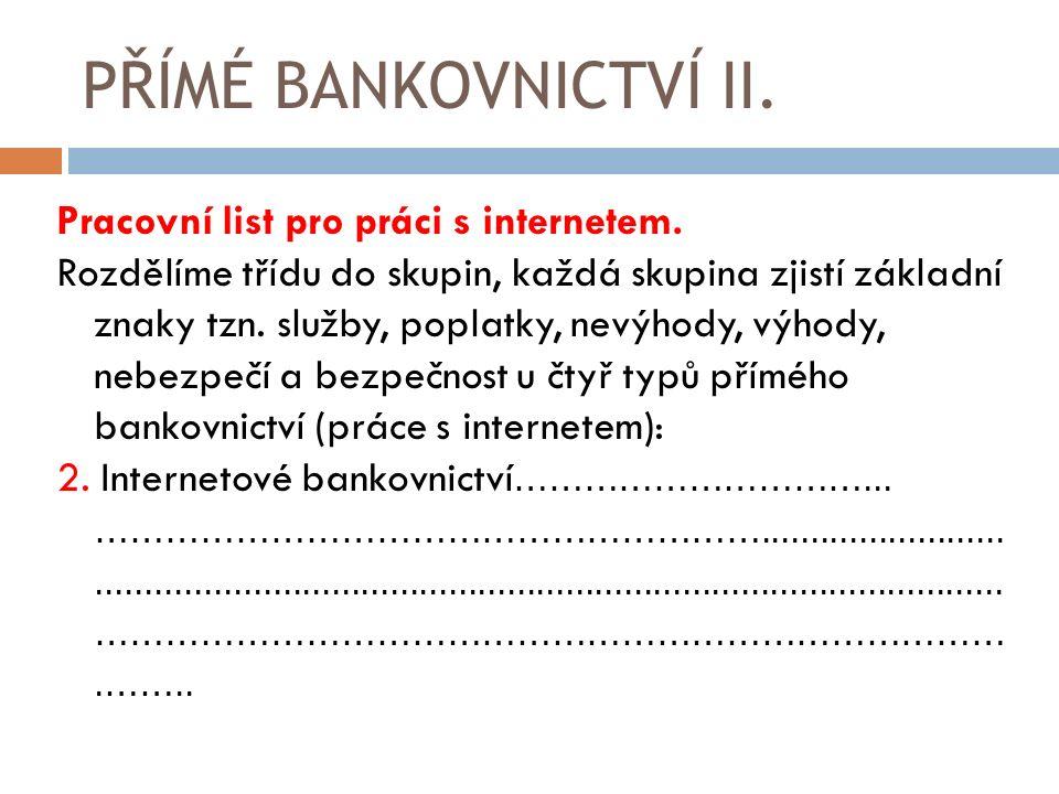 PŘÍMÉ BANKOVNICTVÍ II. Pracovní list pro práci s internetem.