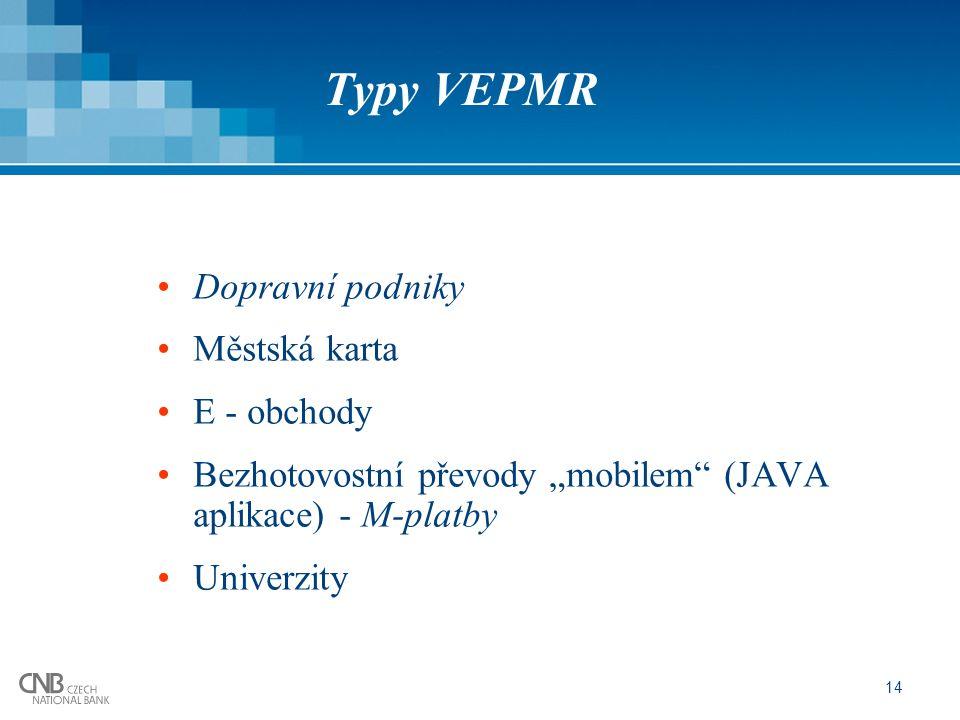 """14 Typy VEPMR Dopravní podniky Městská karta E - obchody Bezhotovostní převody """"mobilem (JAVA aplikace) - M-platby Univerzity"""