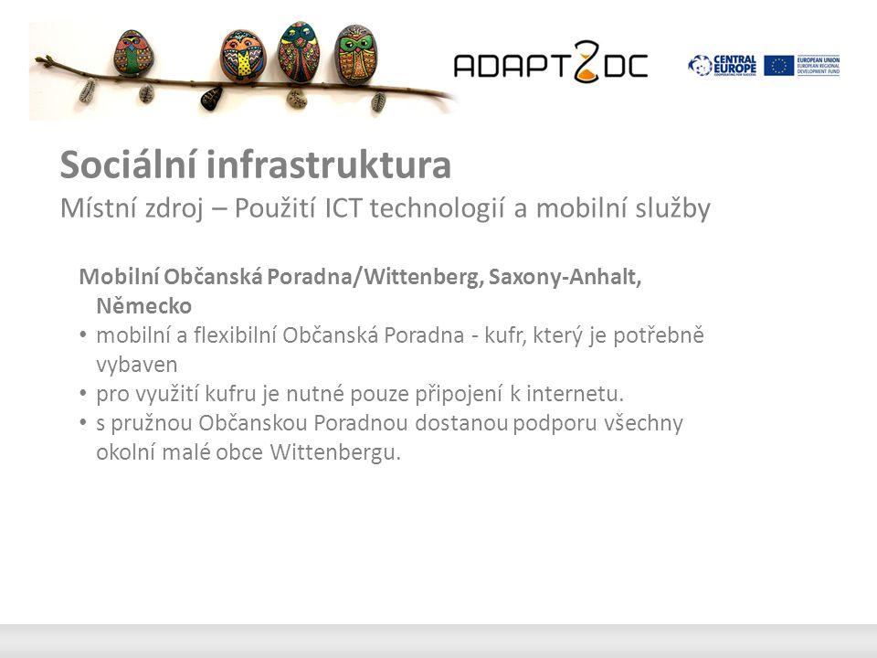 Sociální infrastruktura Místní zdroj – Použití ICT technologií a mobilní služby Mobilní Občanská Poradna/Wittenberg, Saxony-Anhalt, Německo mobilní a