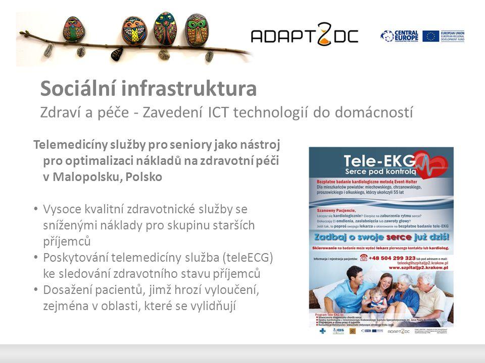 Sociální infrastruktura Zdraví a péče - Zavedení ICT technologií do domácností TelLappi - Zajištění zdravotní péče v odlehlých oblastech, zvýšení a využití nových technologií, Finsko Mezi roky 2001-2007 několik opatření byla zavedena jako jsou videokonference, elektronický systému postupování a dlouhodobě ukládání obrázků Prostřednictvím projektu kompatibilní infrastruktura byla vybudována a náklady Úspory mohly být realizovány Source of picture: http://www.lshp.fi/http://www.lshp.fi/