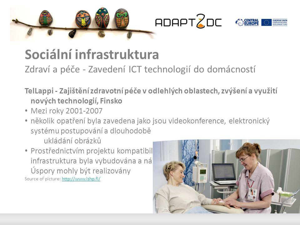 Sociální infrastruktura Zdraví a péče - Zavedení ICT technologií do domácností TelLappi - Zajištění zdravotní péče v odlehlých oblastech, zvýšení a vy