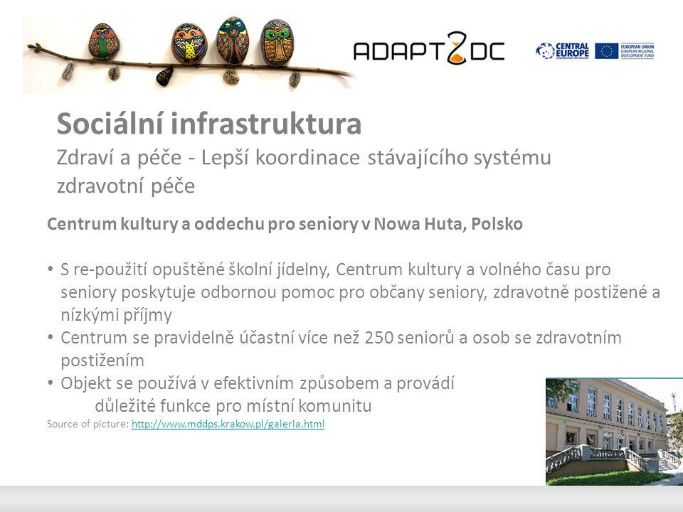 Sociální infrastruktura Zdraví a péče - Lepší koordinace stávajícího systému zdravotní péče Centrum kultury a oddechu pro seniory v Nowa Huta, Polsko