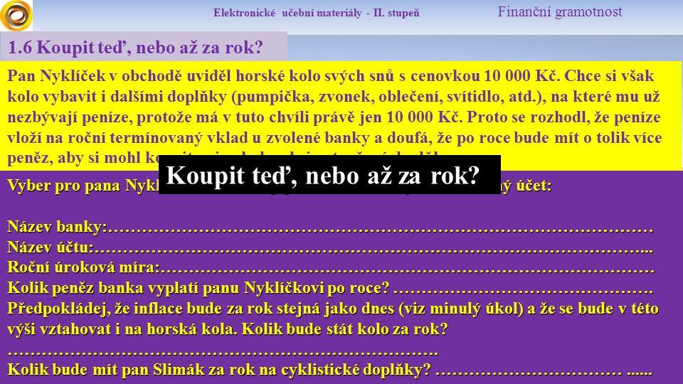 Elektronické učební materiály - II.stupeň Finanční gramotnost 1.6 Koupit teď, nebo až za rok.