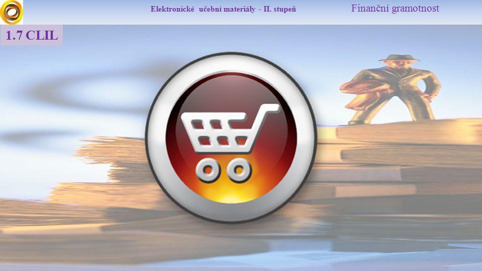 Elektronické učební materiály - II. stupeň Finanční gramotnost 1.7 CLIL