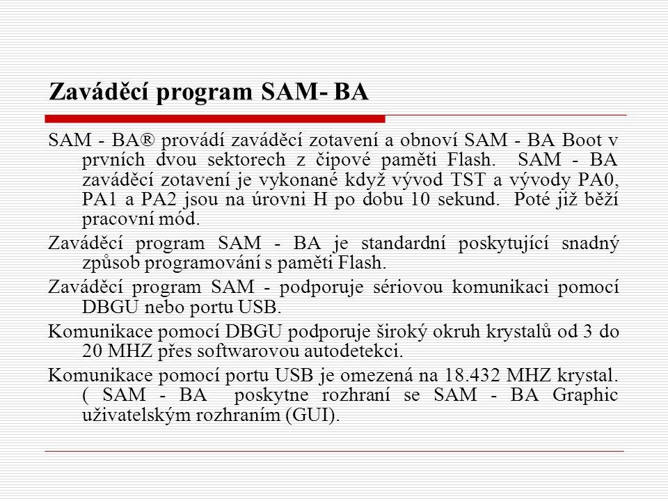 Zaváděcí program SAM- BA SAM - BA® provádí zaváděcí zotavení a obnoví SAM - BA Boot v prvních dvou sektorech z čipové paměti Flash.