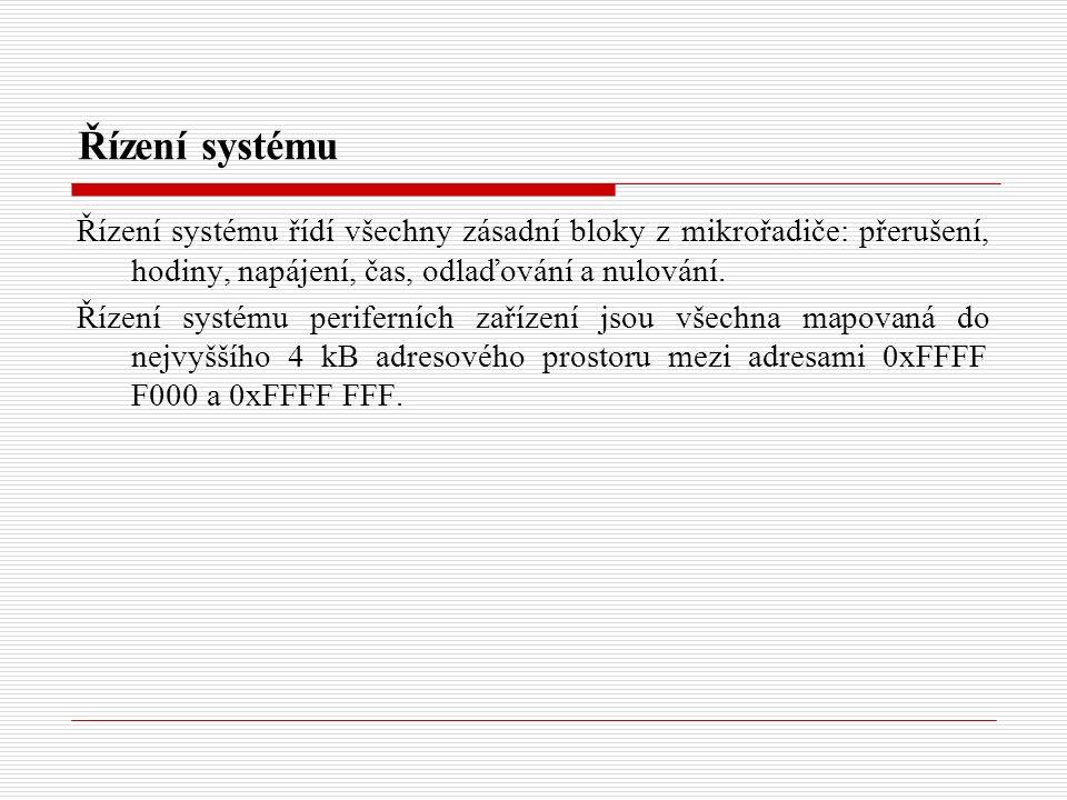Řízení systému Řízení systému řídí všechny zásadní bloky z mikrořadiče: přerušení, hodiny, napájení, čas, odlaďování a nulování.