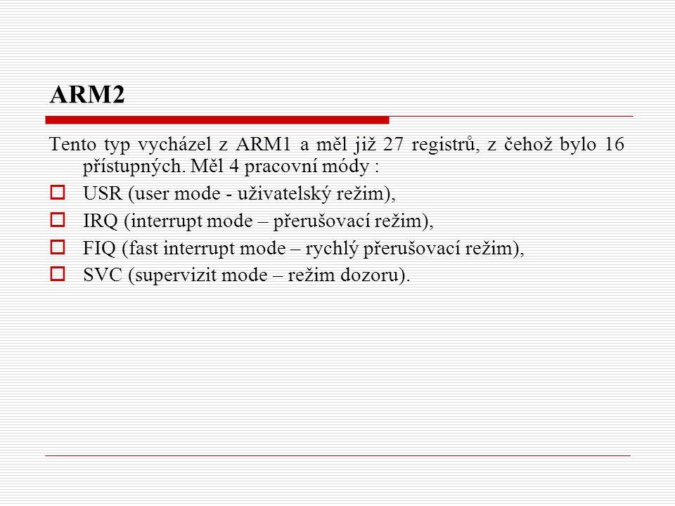 ARM2 Tento typ vycházel z ARM1 a měl již 27 registrů, z čehož bylo 16 přístupných.