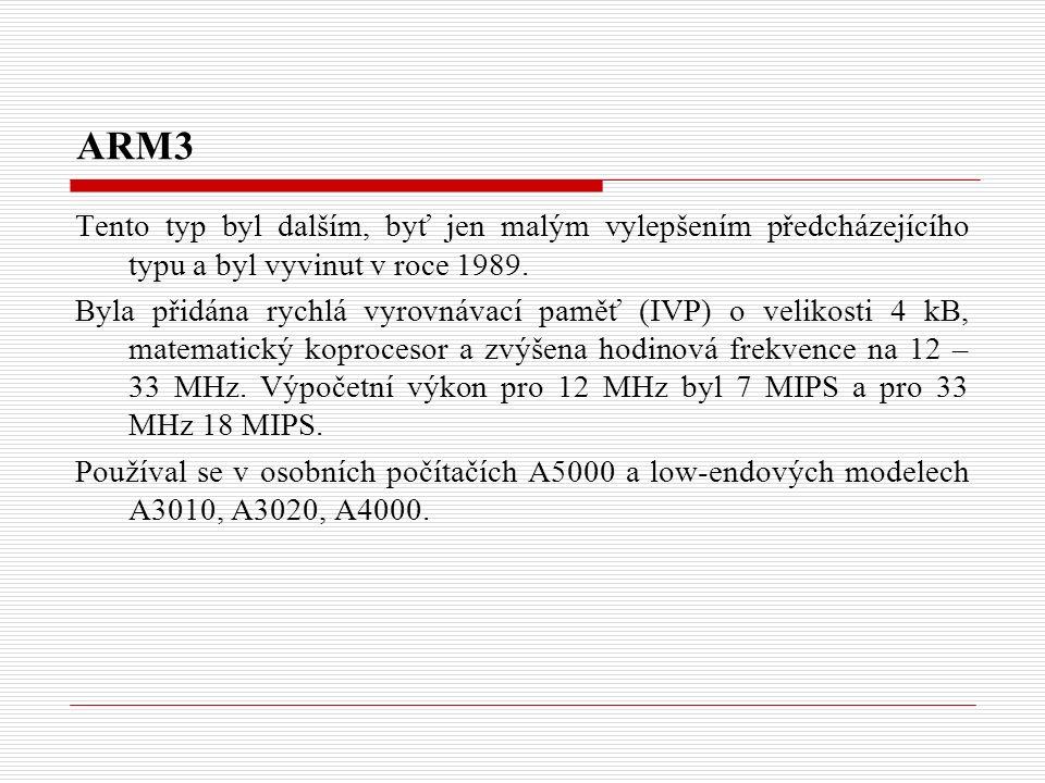 ARM3 Tento typ byl dalším, byť jen malým vylepšením předcházejícího typu a byl vyvinut v roce 1989.