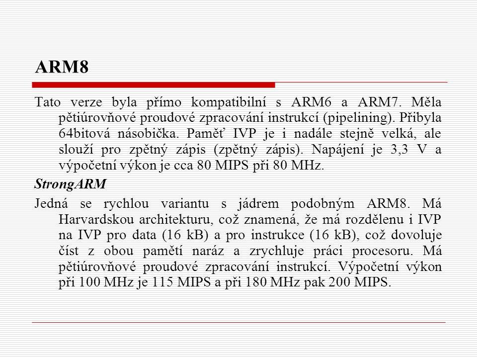 ARM8 Tato verze byla přímo kompatibilní s ARM6 a ARM7.