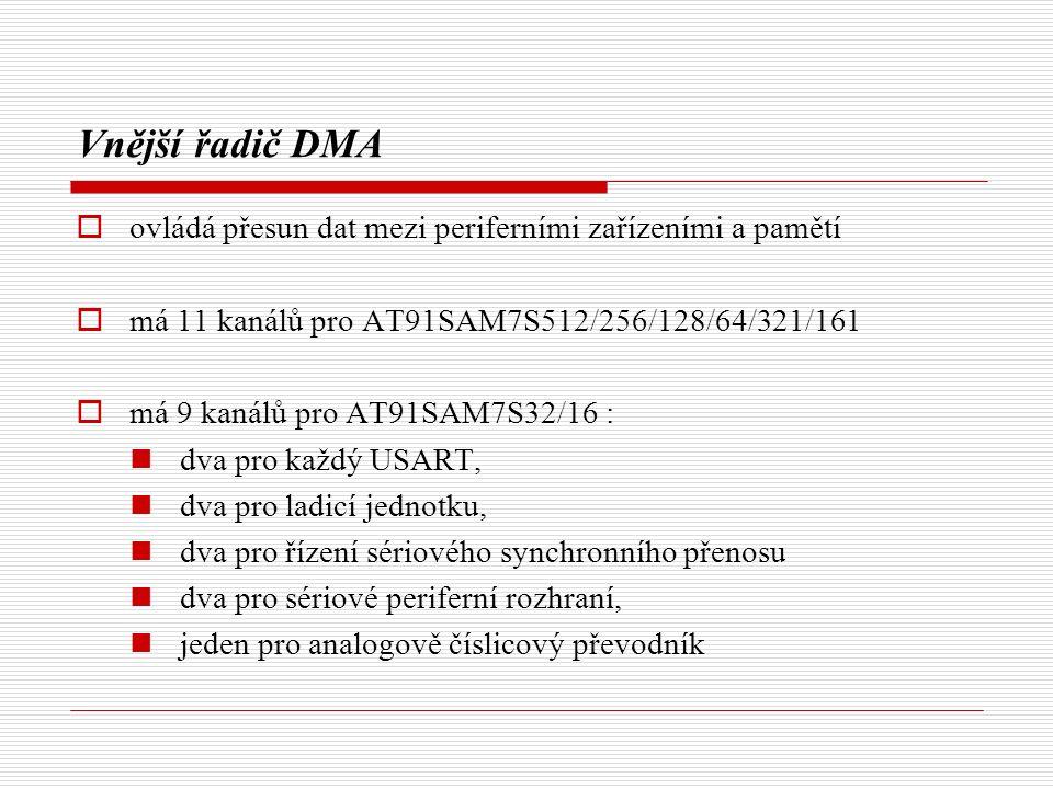 Vnější řadič DMA  ovládá přesun dat mezi periferními zařízeními a pamětí  má 11 kanálů pro AT91SAM7S512/256/128/64/321/161  má 9 kanálů pro AT91SAM7S32/16 : dva pro každý USART, dva pro ladicí jednotku, dva pro řízení sériového synchronního přenosu dva pro sériové periferní rozhraní, jeden pro analogově číslicový převodník