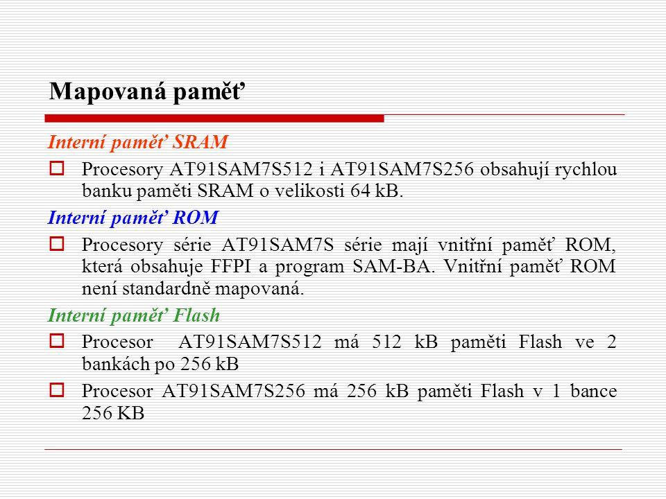 Mapovaná paměť Interní paměť SRAM  Procesory AT91SAM7S512 i AT91SAM7S256 obsahují rychlou banku paměti SRAM o velikosti 64 kB.