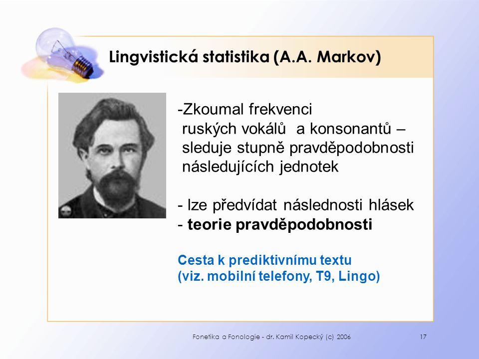 Fonetika a Fonologie - dr. Kamil Kopecký (c) 200617 Lingvistická statistika (A.A.