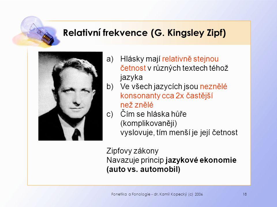 Fonetika a Fonologie - dr. Kamil Kopecký (c) 200618 Relativní frekvence (G.