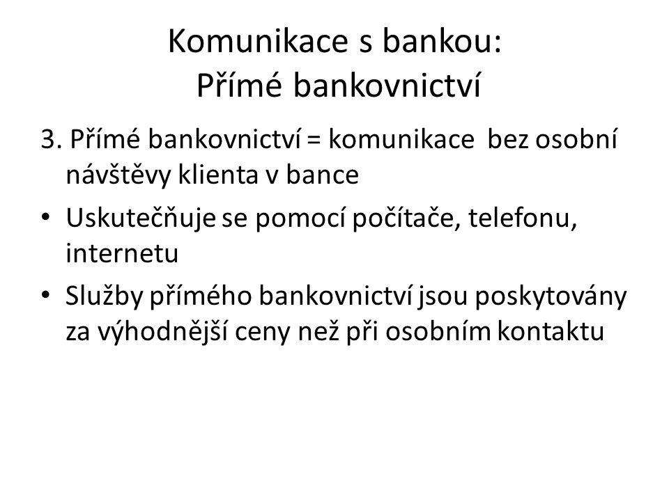 Komunikace s bankou: Přímé bankovnictví 3.