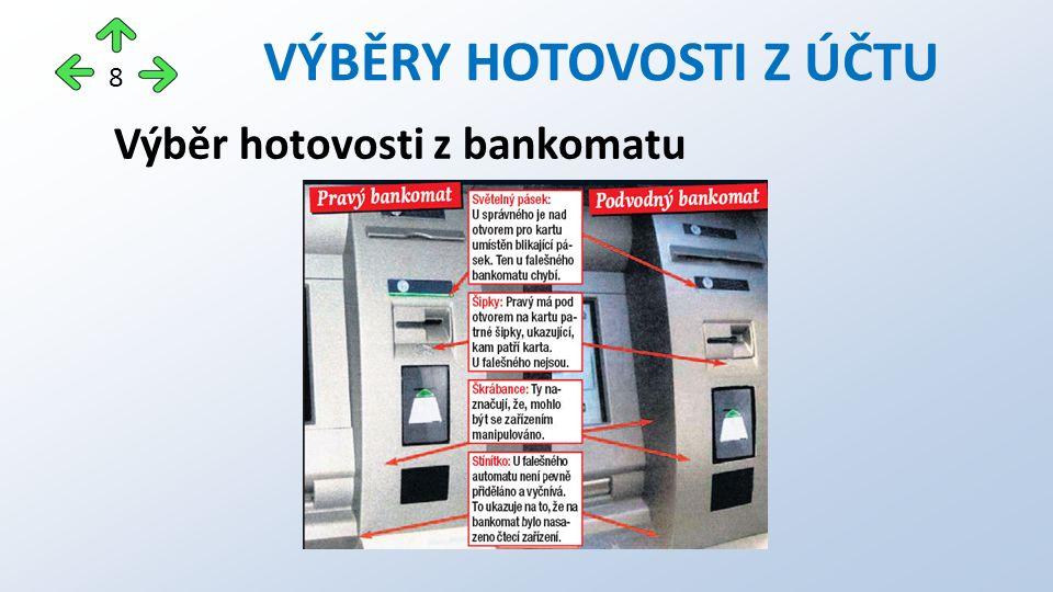 Výběr hotovosti z bankomatu VÝBĚRY HOTOVOSTI Z ÚČTU 8