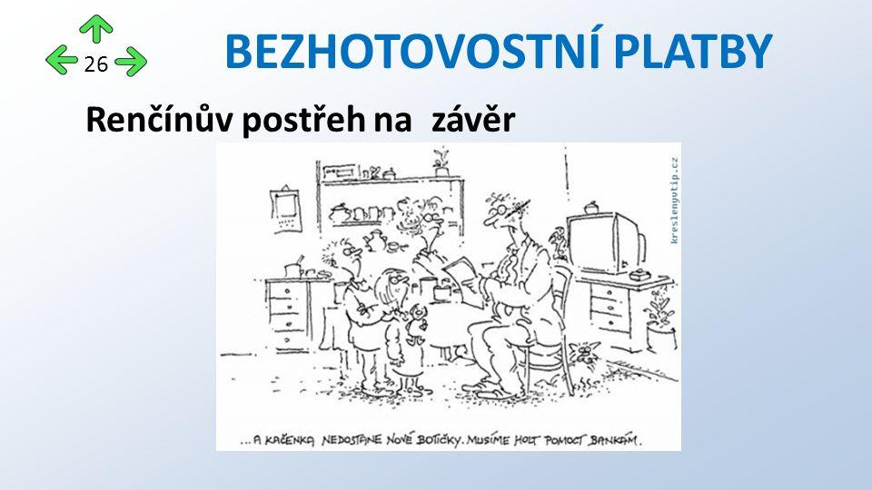 BEZHOTOVOSTNÍ PLATBY Renčínův postřeh na závěr 26