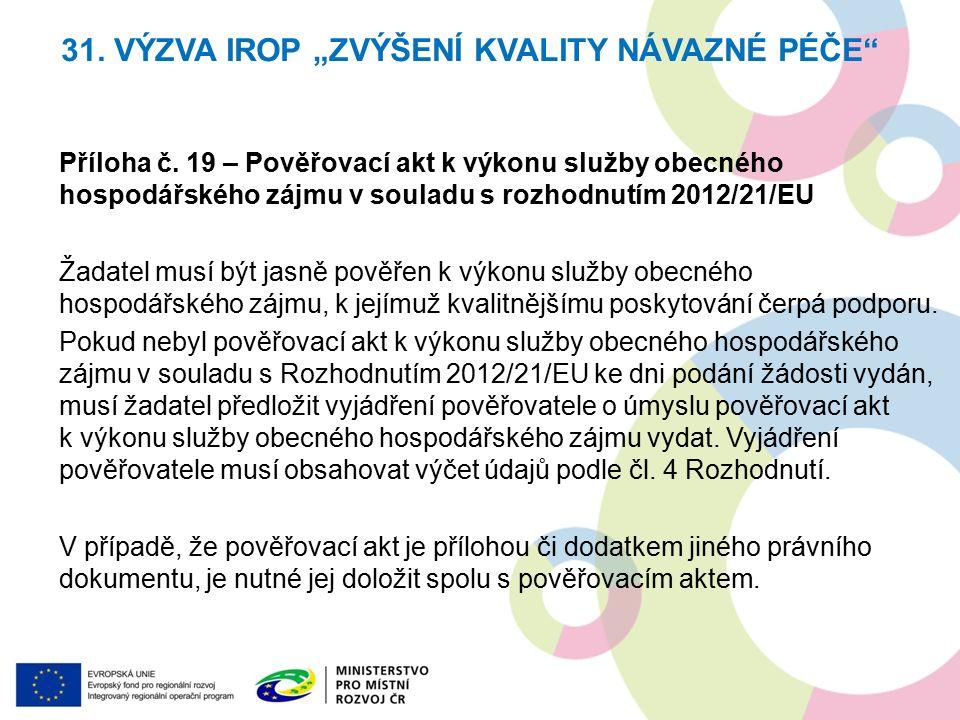 """31. VÝZVA IROP """"ZVÝŠENÍ KVALITY NÁVAZNÉ PÉČE Příloha č."""