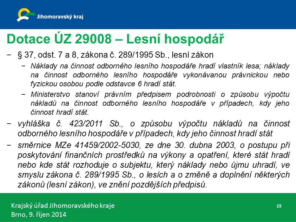 Krajský úřad Jihomoravského kraje Brno, 9. říjen 2014 Dotace ÚZ 29008 – Lesní hospodář −§ 37, odst.