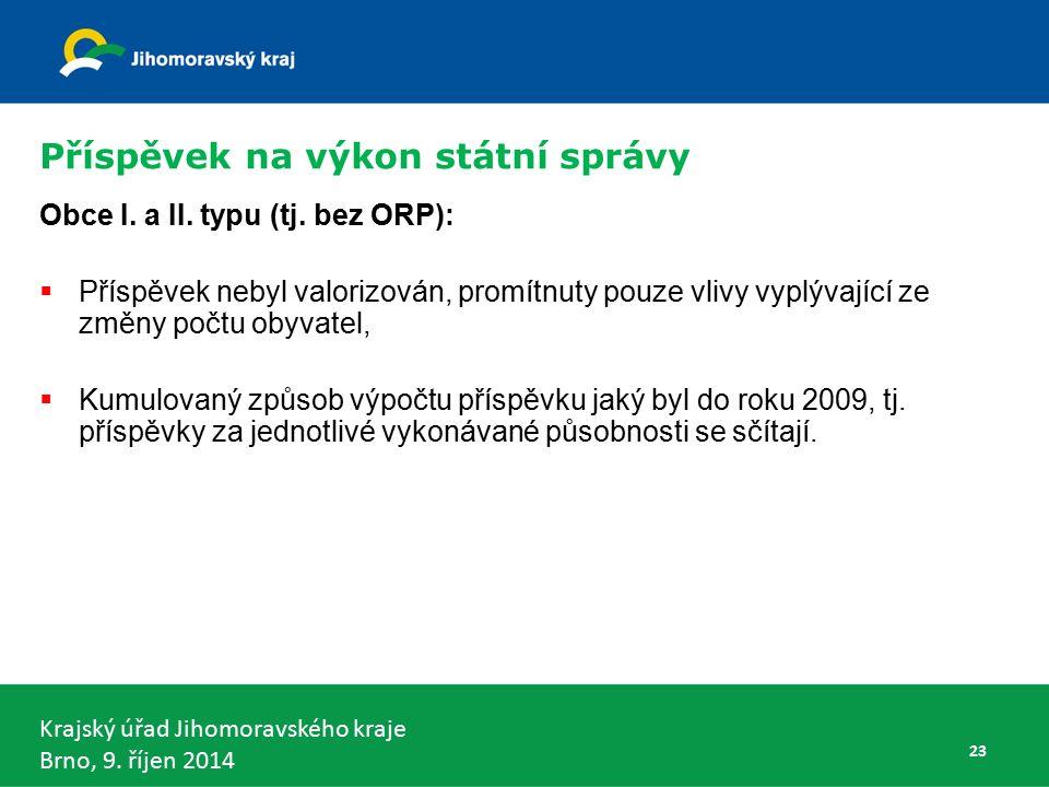Krajský úřad Jihomoravského kraje Brno, 9. říjen 2014 Příspěvek na výkon státní správy Obce I.