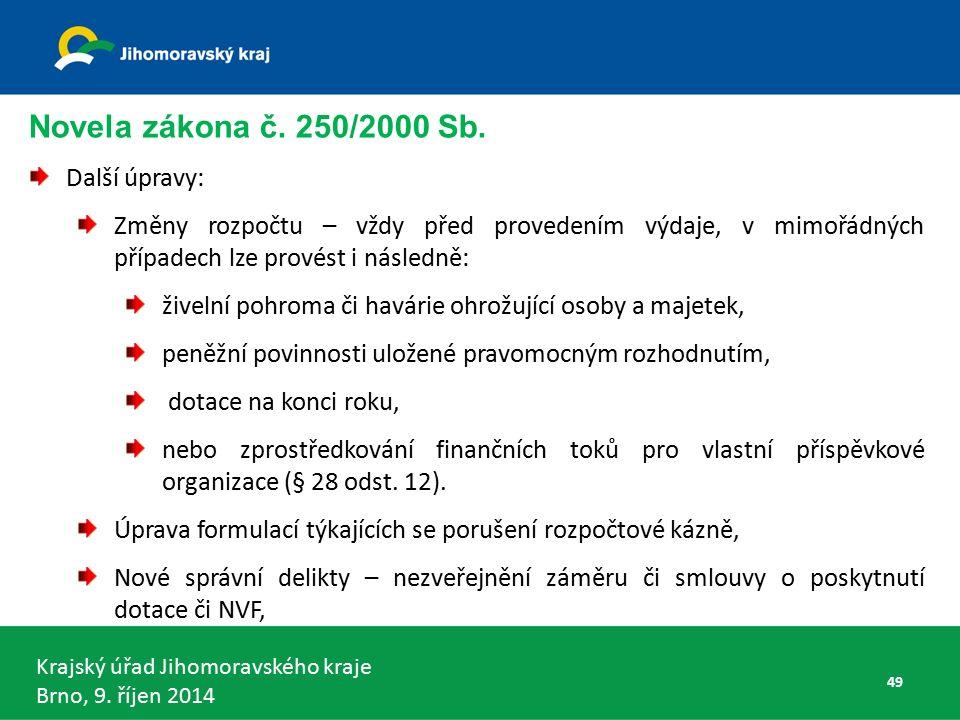 Krajský úřad Jihomoravského kraje Brno, 9. říjen 2014 Novela zákona č.