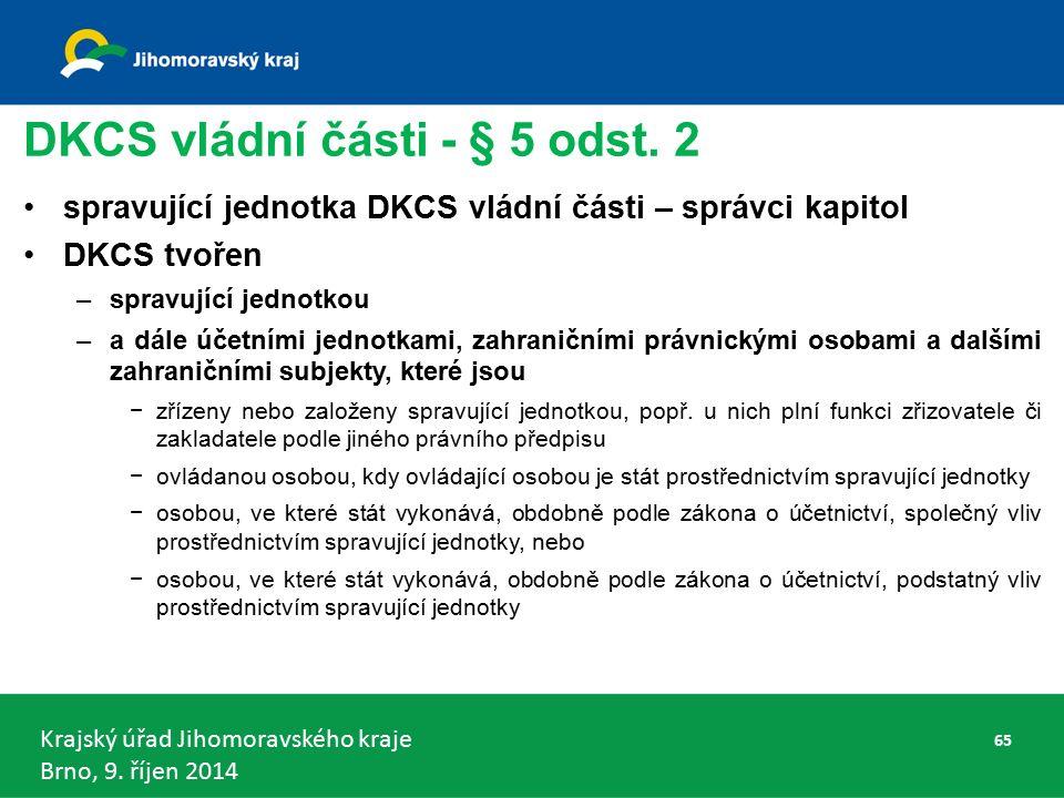 Krajský úřad Jihomoravského kraje Brno, 9. říjen 2014 DKCS vládní části - § 5 odst.