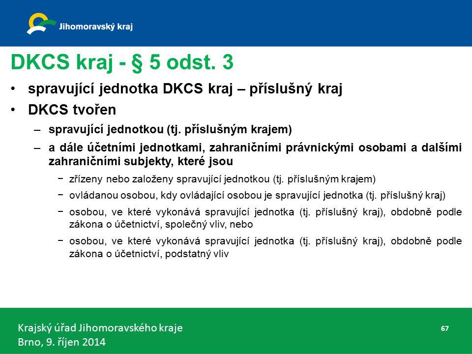 Krajský úřad Jihomoravského kraje Brno, 9. říjen 2014 DKCS kraj - § 5 odst.