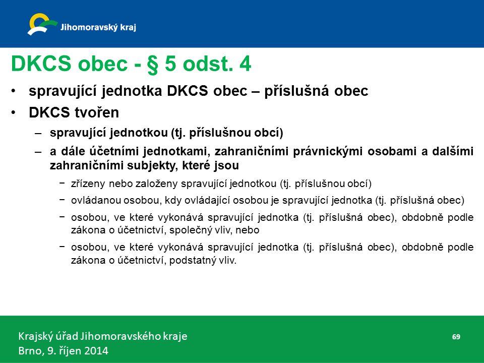 Krajský úřad Jihomoravského kraje Brno, 9. říjen 2014 DKCS obec - § 5 odst.