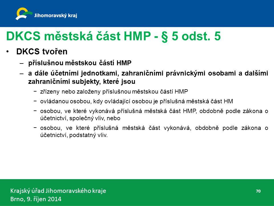 Krajský úřad Jihomoravského kraje Brno, 9. říjen 2014 DKCS městská část HMP - § 5 odst.