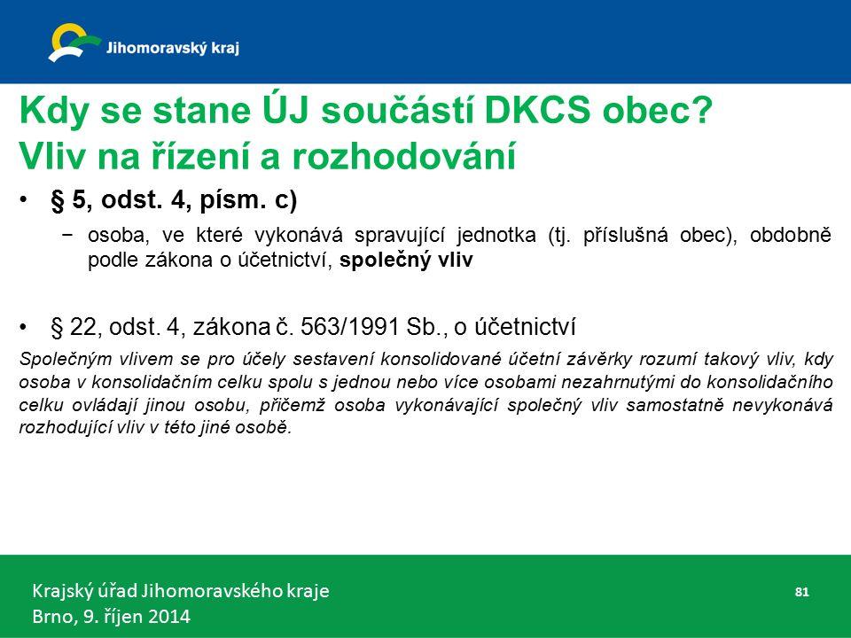 Krajský úřad Jihomoravského kraje Brno, 9. říjen 2014 Kdy se stane ÚJ součástí DKCS obec.