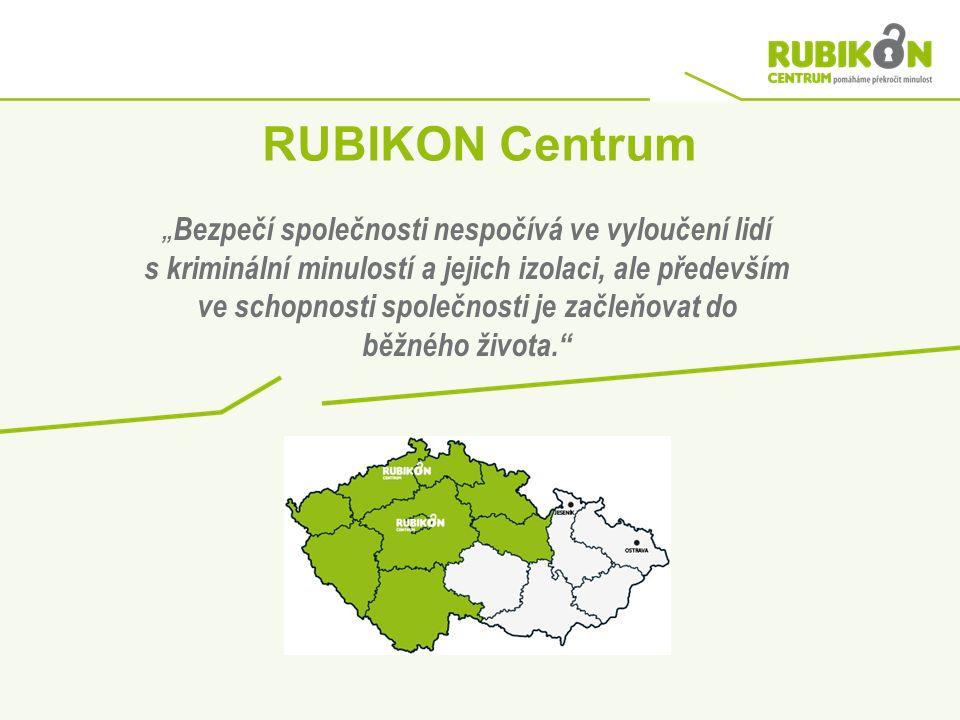 """RUBIKON Centrum """" Bezpečí společnosti nespočívá ve vyloučení lidí s kriminální minulostí a jejich izolaci, ale především ve schopnosti společnosti je začleňovat do běžného života."""